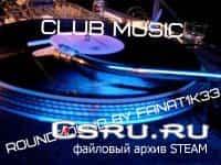 Набор клубной музыки для Roundsound By Fanat1k33